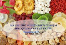địa chỉ kiểm nghiệm hoa quả sấy, giá kiểm nghiệm hoa quả sấy, kiểm định chất lượng hoa quả sấy, kiểm nghiệm hoa quả sấy ở đâu, làm giấy kiểm nghiệm hoa quả sấy, phí kiểm nghiệm hoa quả sấy