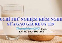 kiểm nghiệm sữa gạo giá rẻ uy tín